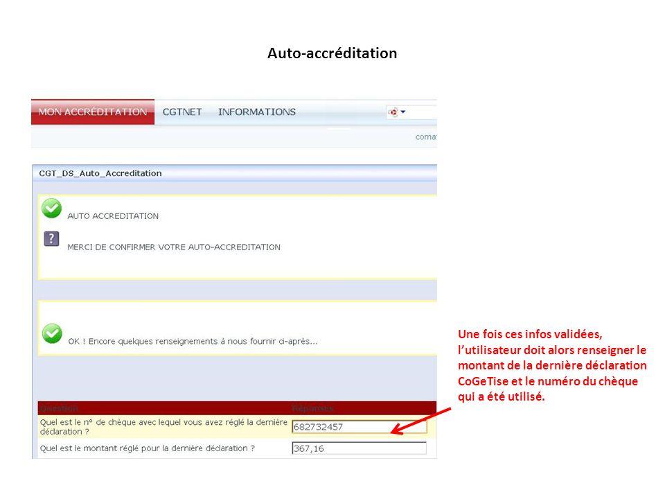 Auto-accréditation Une fois ces infos validées, lutilisateur doit alors renseigner le montant de la dernière déclaration CoGeTise et le numéro du chèq
