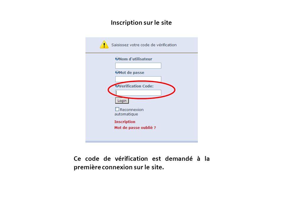 Inscription sur le site Ce code de vérification est demandé à la première connexion sur le site.