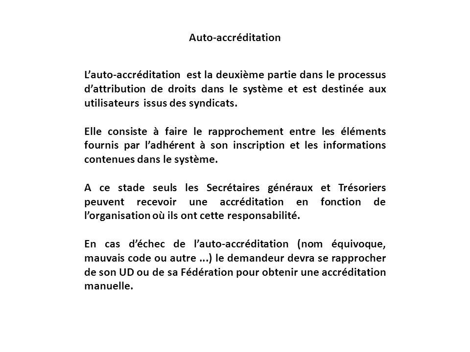 Auto-accréditation Lauto-accréditation est la deuxième partie dans le processus dattribution de droits dans le système et est destinée aux utilisateur