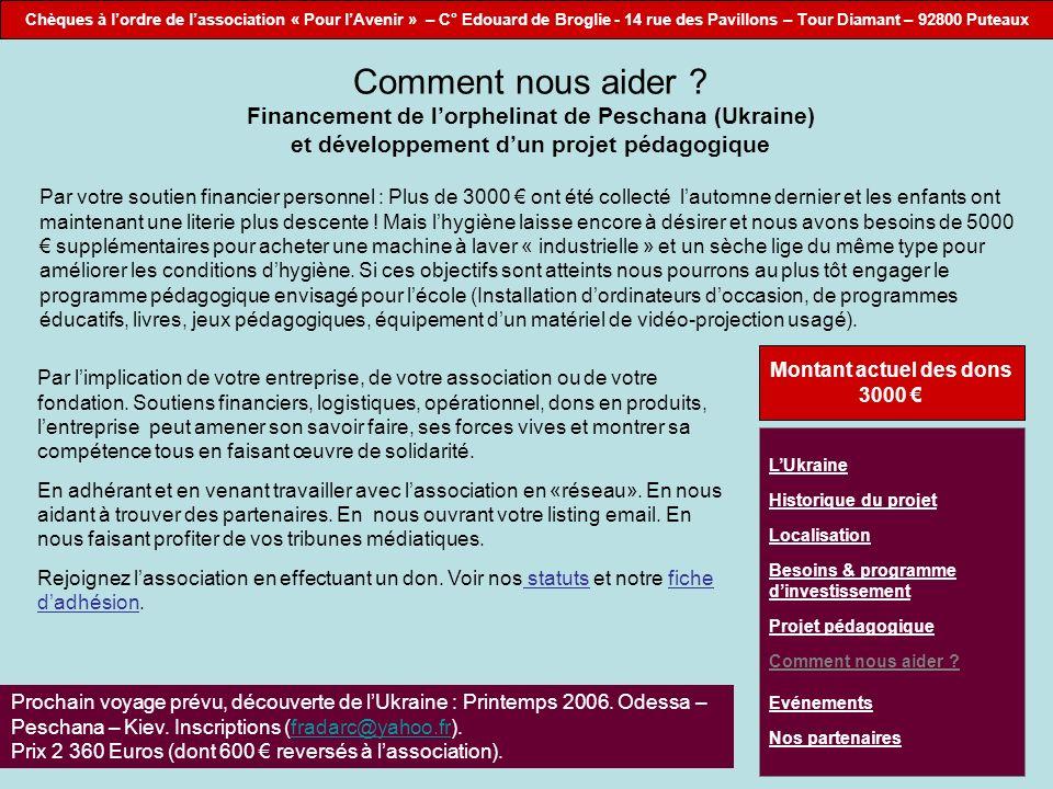 Chèques à lordre de lassociation « Pour lAvenir » – C° Edouard de Broglie - 14 rue des Pavillons – Tour Diamant – 92800 Puteaux Comment nous aider .
