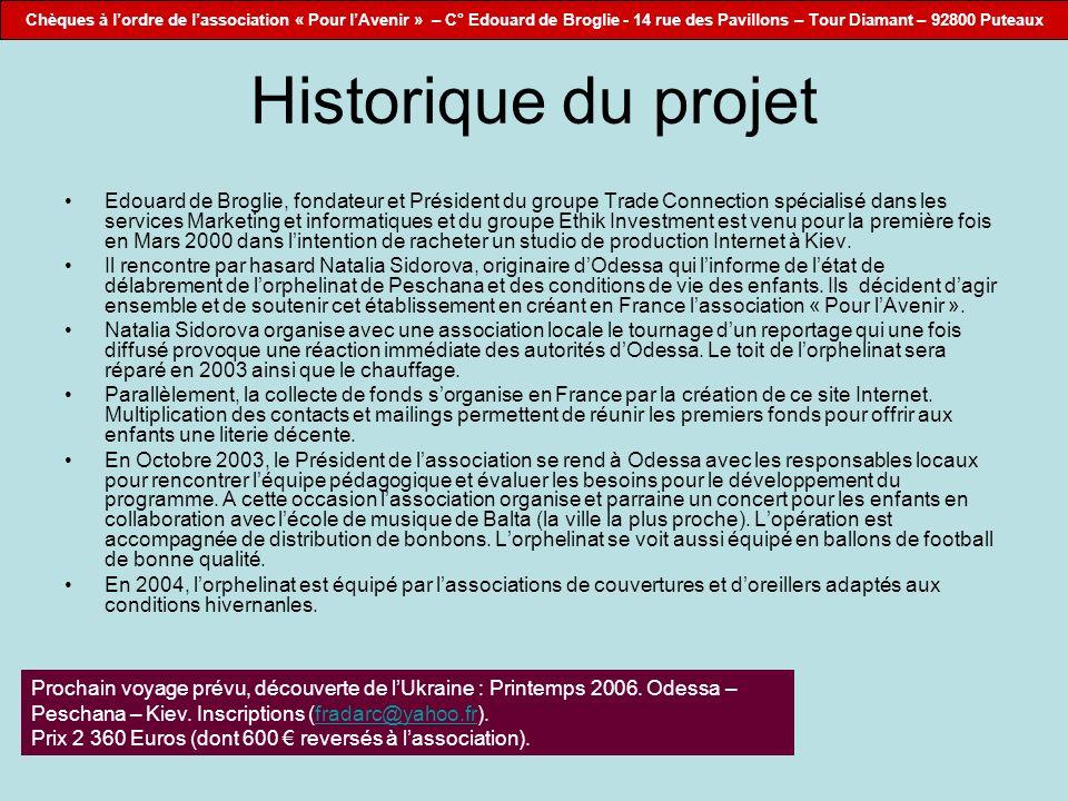 Chèques à lordre de lassociation « Pour lAvenir » – C° Edouard de Broglie - 14 rue des Pavillons – Tour Diamant – 92800 Puteaux Historique du projet E