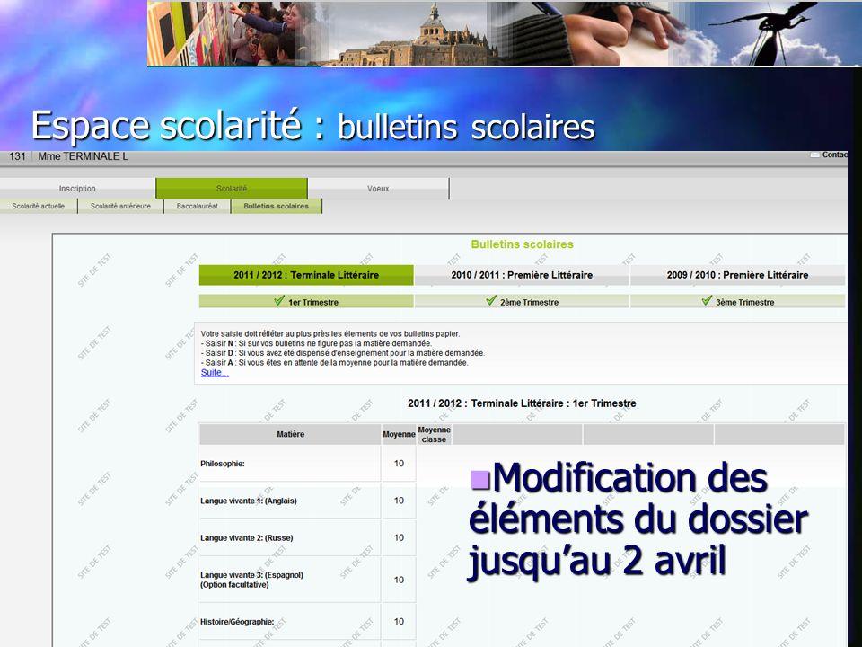 Espace scolarité : bulletins scolaires Modification des éléments du dossier jusquau 2 avril Modification des éléments du dossier jusquau 2 avril