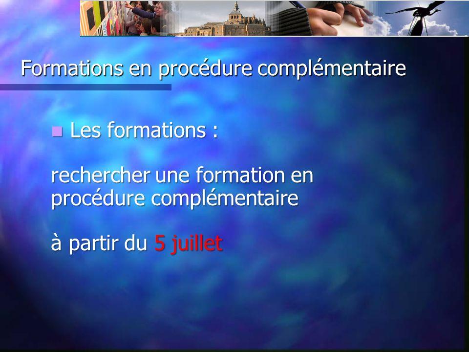 Les formations : rechercher une formation en procédure complémentaire à partir du 5 juillet Les formations : rechercher une formation en procédure complémentaire à partir du 5 juillet
