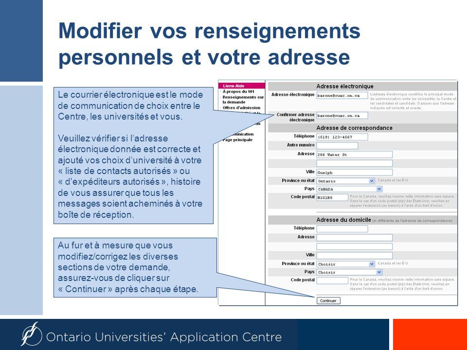 Modifier vos renseignements personnels et votre adresse Le courrier électronique est le mode de communication de choix entre le Centre, les universités et vous.