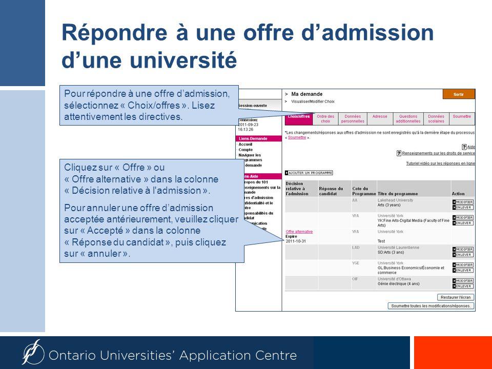 Répondre à une offre dadmission dune université Cliquez sur « Offre » ou « Offre alternative » dans la colonne « Décision relative à l admission ».