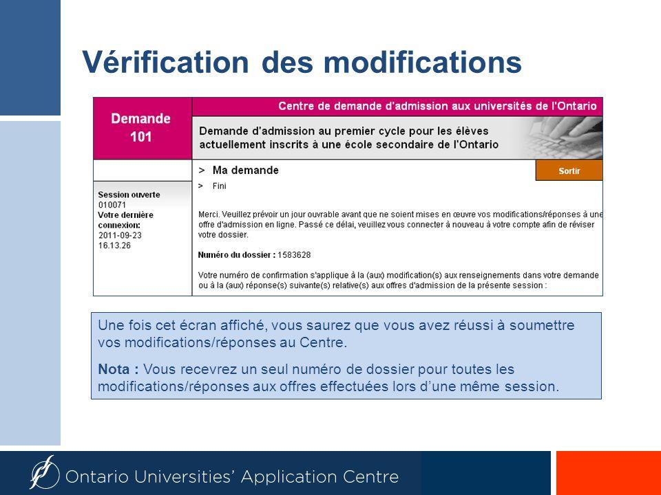 Vérification des modifications Une fois cet écran affiché, vous saurez que vous avez réussi à soumettre vos modifications/réponses au Centre.