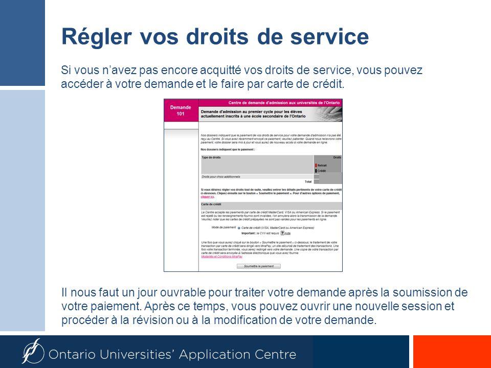 Régler vos droits de service Si vous navez pas encore acquitté vos droits de service, vous pouvez accéder à votre demande et le faire par carte de crédit.