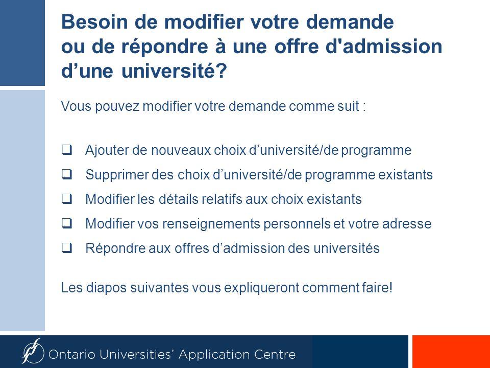 Besoin de modifier votre demande ou de répondre à une offre d admission dune université.