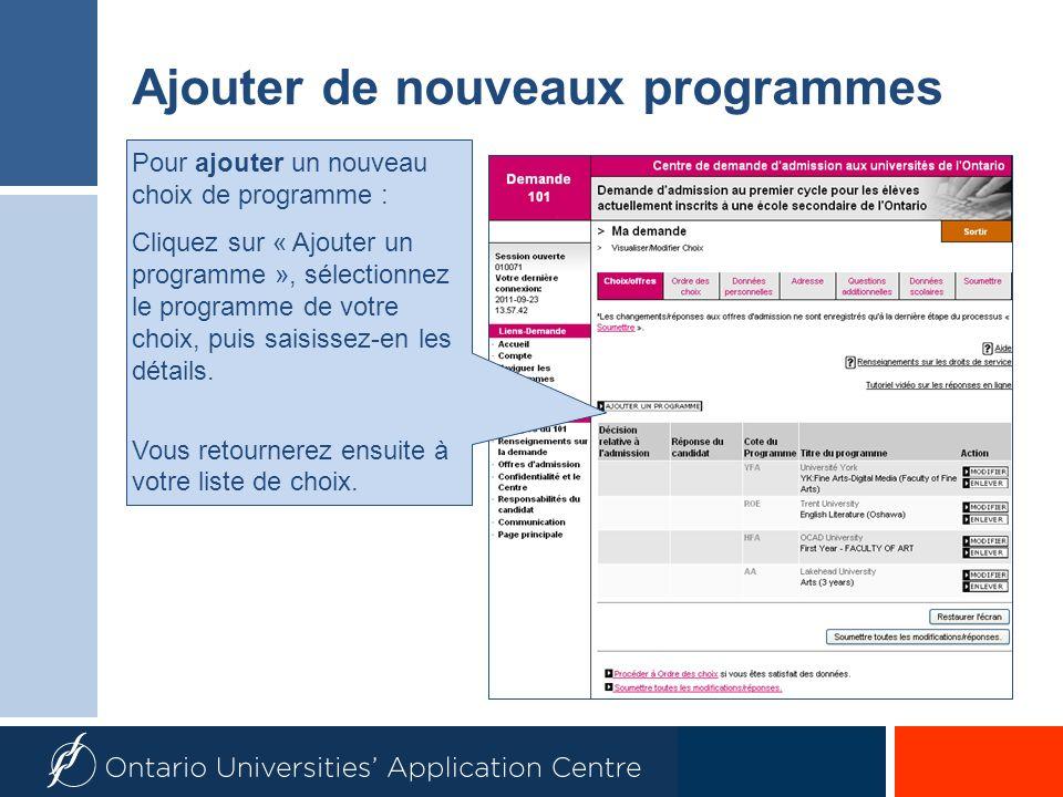 Ajouter de nouveaux programmes Pour ajouter un nouveau choix de programme : Cliquez sur « Ajouter un programme », sélectionnez le programme de votre choix, puis saisissez-en les détails.