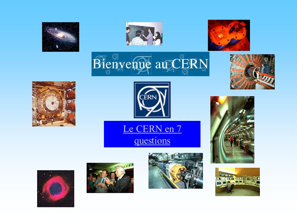 Le CERN en 7 questions