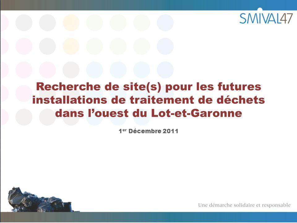 Recherche de site(s) pour les futures installations de traitement de déchets dans louest du Lot-et-Garonne 1 er Décembre 2011