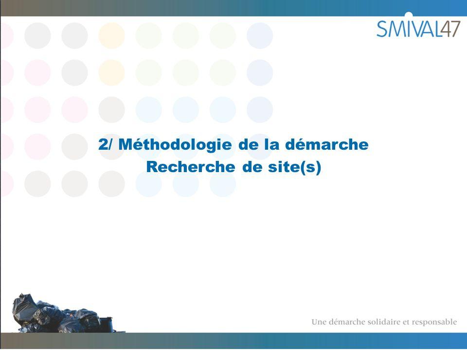 2/ Méthodologie de la démarche Recherche de site(s)