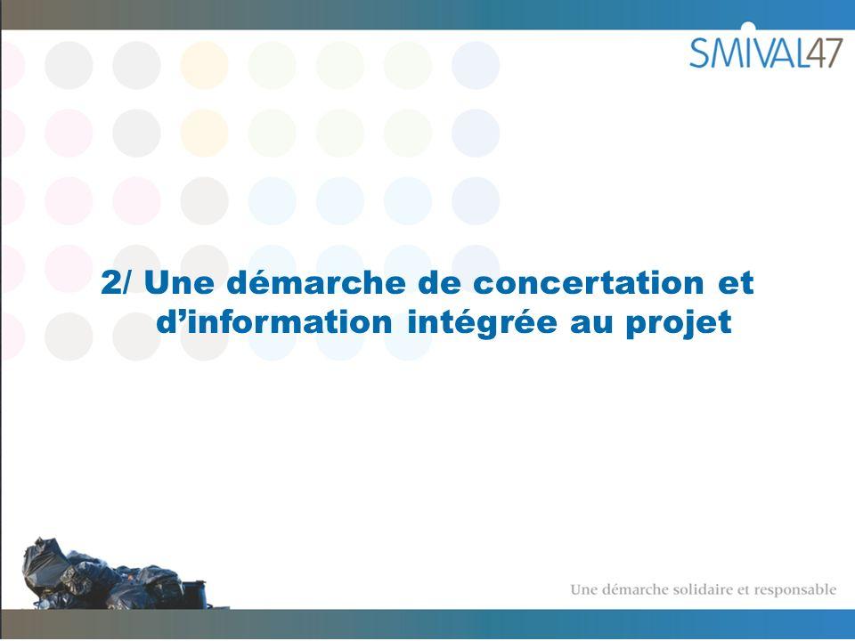 2/ Une démarche de concertation et dinformation intégrée au projet