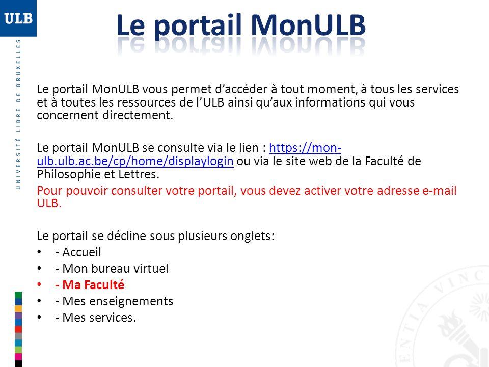 Le portail MonULB vous permet daccéder à tout moment, à tous les services et à toutes les ressources de lULB ainsi quaux informations qui vous concern