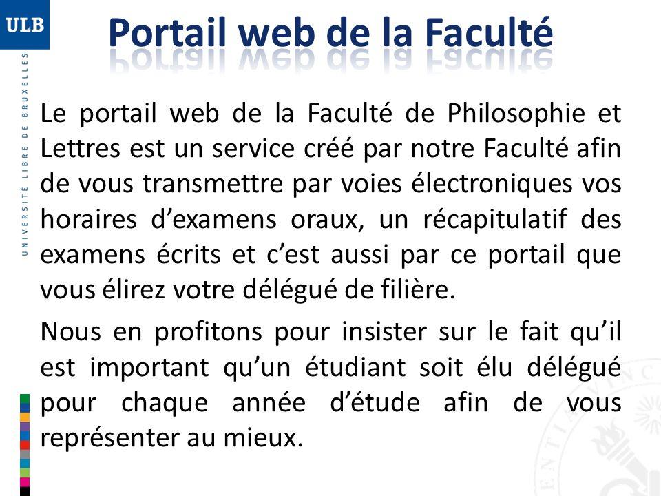 Le portail web de la Faculté de Philosophie et Lettres est un service créé par notre Faculté afin de vous transmettre par voies électroniques vos hora