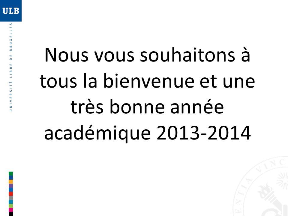 Nous vous souhaitons à tous la bienvenue et une très bonne année académique 2013-2014