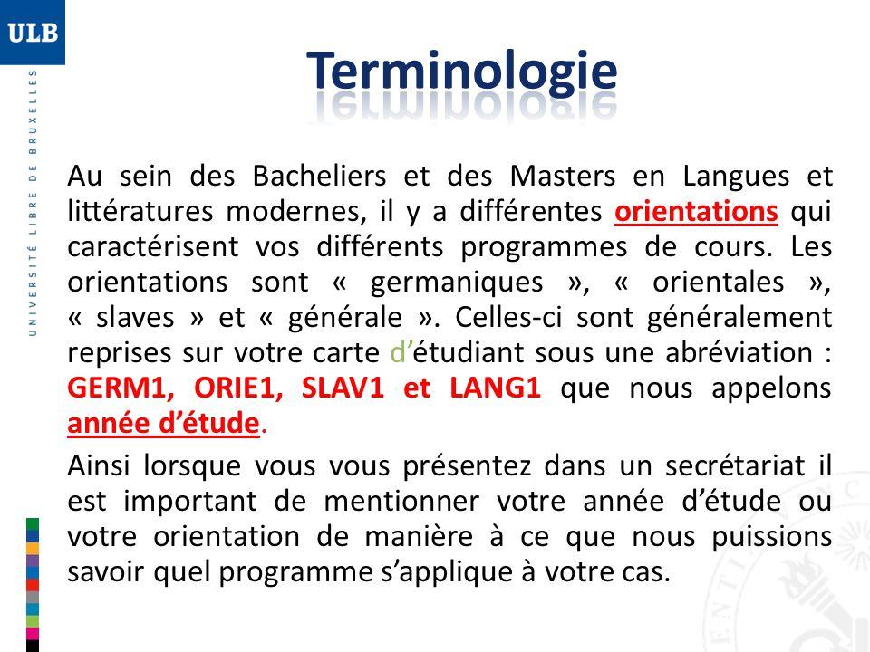 Au sein des Bacheliers et des Masters en Langues et littératures modernes, il y a différentes orientations qui caractérisent vos différents programmes