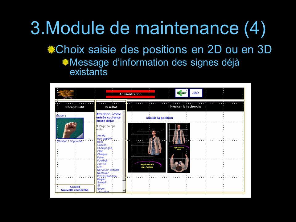 3.Module de maintenance (4) Choix saisie des positions en 2D ou en 3D Message dinformation des signes déjà existants