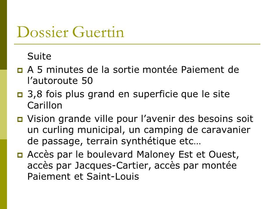 Dossier Guertin Suite A 5 minutes de la sortie montée Paiement de lautoroute 50 3,8 fois plus grand en superficie que le site Carillon Vision grande v