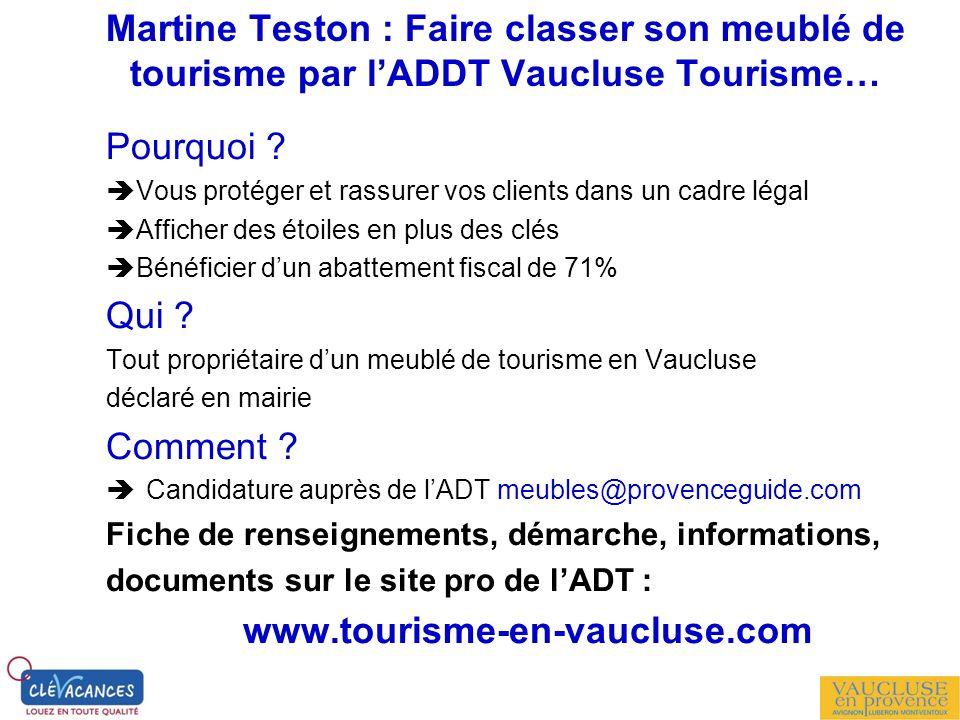 Martine Teston : Faire classer son meublé de tourisme par lADDT Vaucluse Tourisme… Pourquoi ? Vous protéger et rassurer vos clients dans un cadre léga