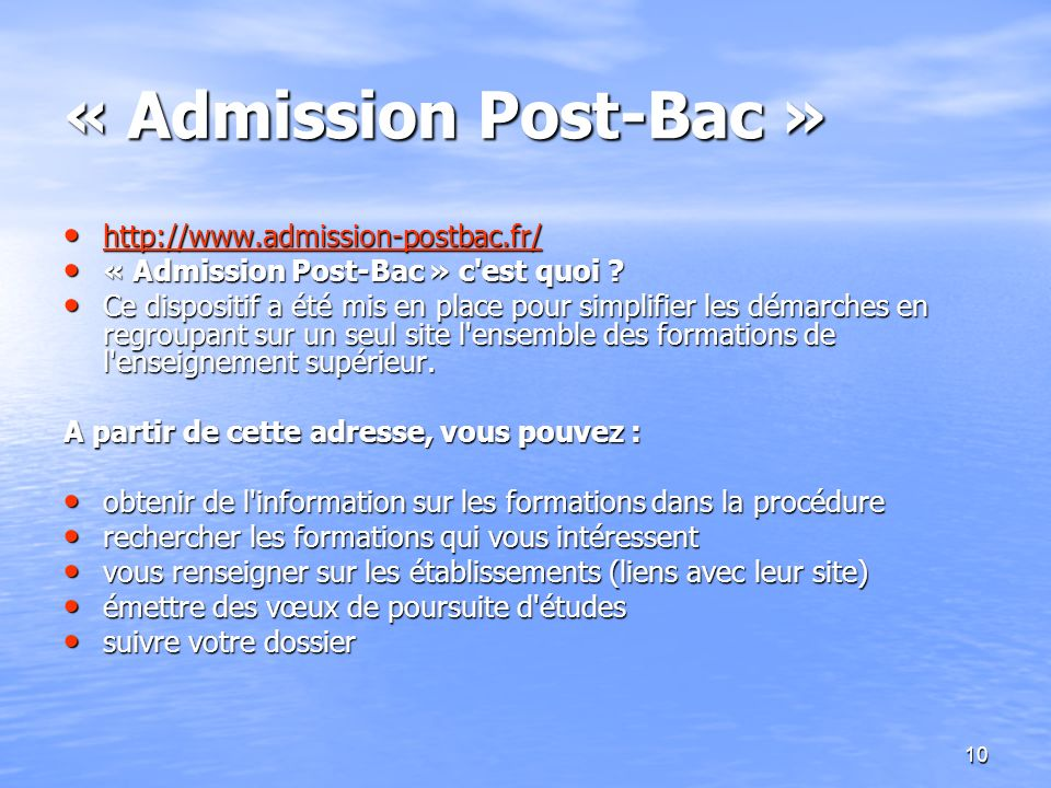 10 « Admission Post-Bac » http://www.admission-postbac.fr/ http://www.admission-postbac.fr/ http://www.admission-postbac.fr/ « Admission Post-Bac » c'