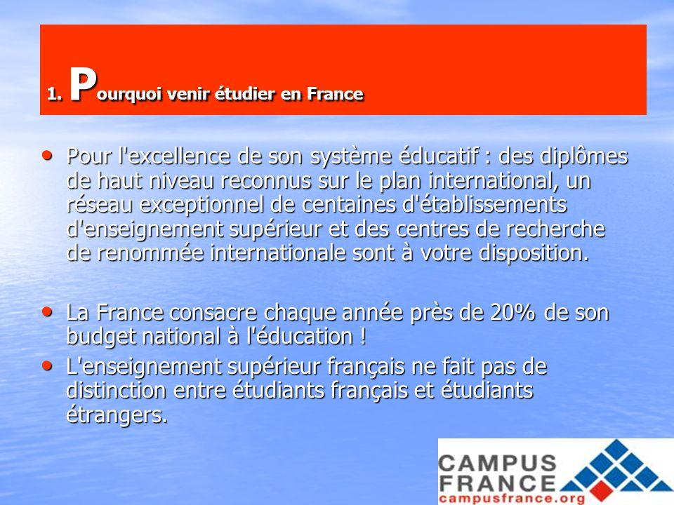 16 1. P ourquoi venir étudier en France Pour l'excellence de son système éducatif : des diplômes de haut niveau reconnus sur le plan international, un