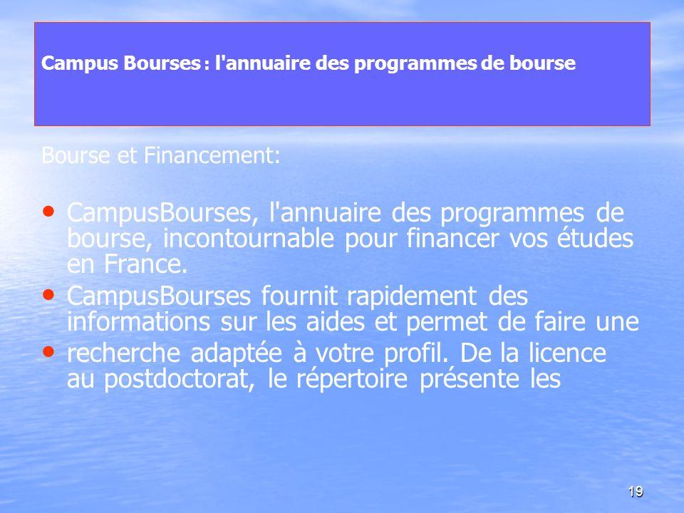 19 Campus Bourses : l'annuaire des programmes de bourse Bourse et Financement: CampusBourses, l'annuaire des programmes de bourse, incontournable pour