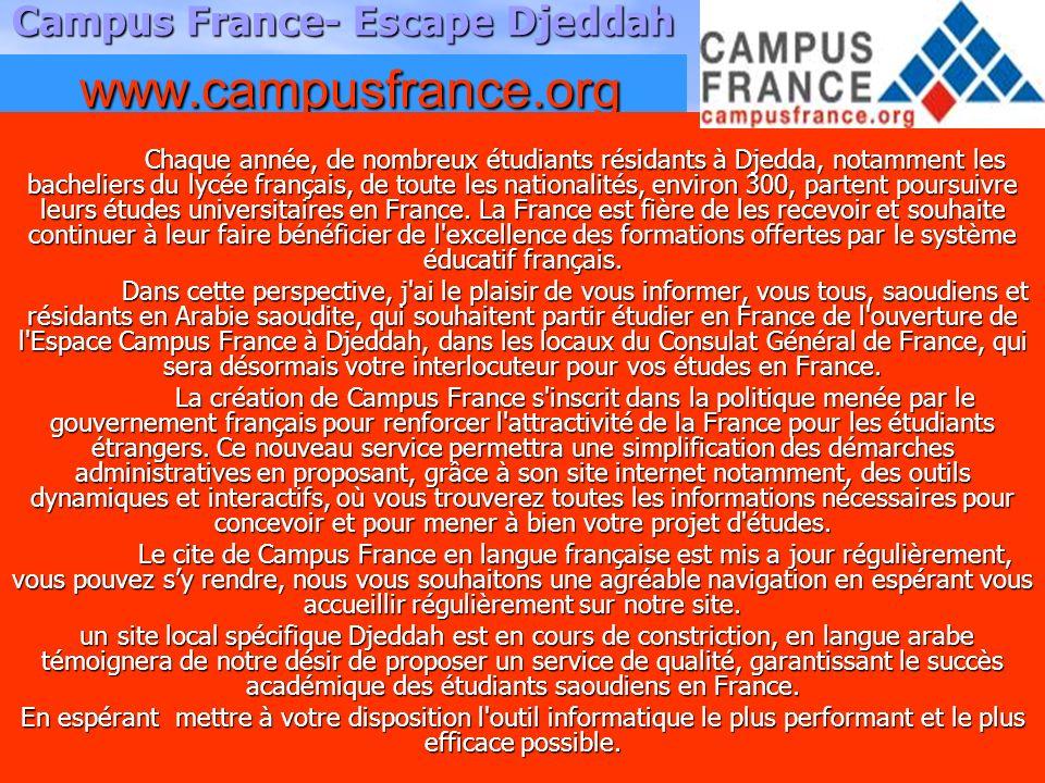 5 Campus France- Escape Djeddah www.campusfrance.org www.campusfrance.org Chaque année, de nombreux étudiants résidants à Djedda, notamment les bachel