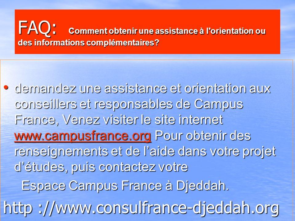 8 demandez une assistance et orientation aux conseillers et responsables de Campus France, Venez visiter le site internet www.campusfrance.org Pour ob