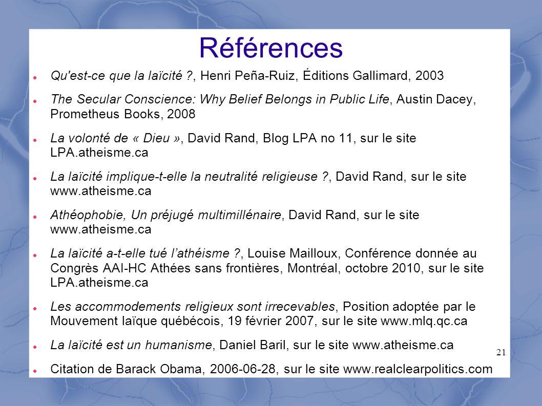 21 Références Qu'est-ce que la laïcité ?, Henri Peña-Ruiz, Éditions Gallimard, 2003 The Secular Conscience: Why Belief Belongs in Public Life, Austin