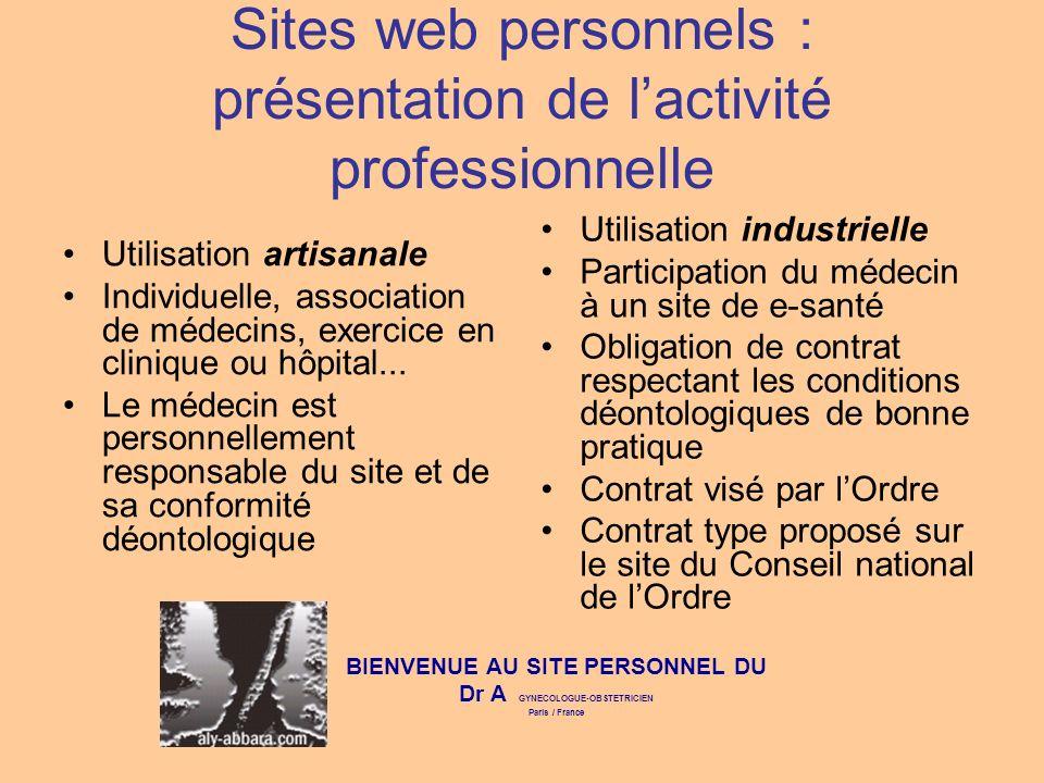 Sites web personnels : présentation de lactivité professionnelle Utilisation artisanale Individuelle, association de médecins, exercice en clinique ou