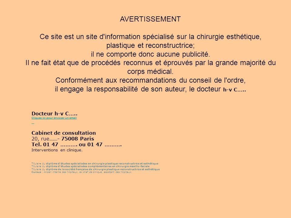 Docteur h-v C….. Cliquez ici pour envoyer un email Cabinet de consultation 20, rue……- 75008 Paris Tel. 01 47 ………. ou 01 47 ………. Cliquez ici pour envoy