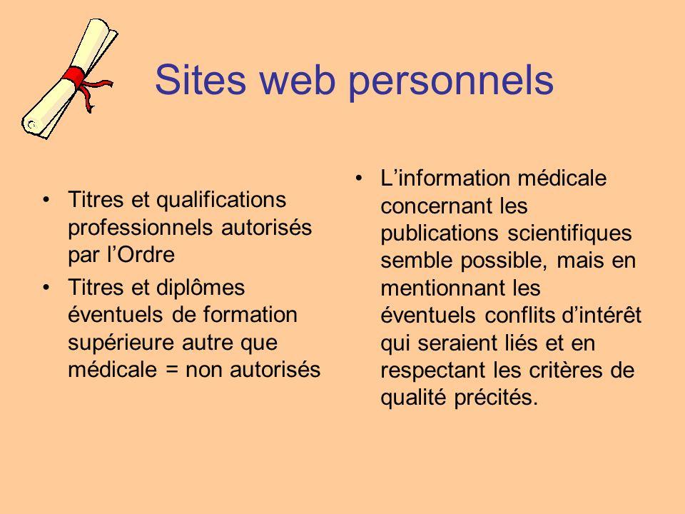 Sites web personnels Titres et qualifications professionnels autorisés par lOrdre Titres et diplômes éventuels de formation supérieure autre que médic