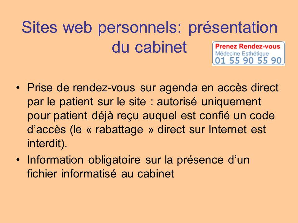 Sites web personnels: présentation du cabinet Prise de rendez-vous sur agenda en accès direct par le patient sur le site : autorisé uniquement pour pa