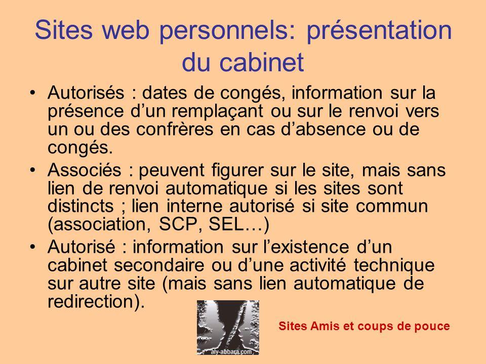 Sites web personnels: présentation du cabinet Autorisés : dates de congés, information sur la présence dun remplaçant ou sur le renvoi vers un ou des