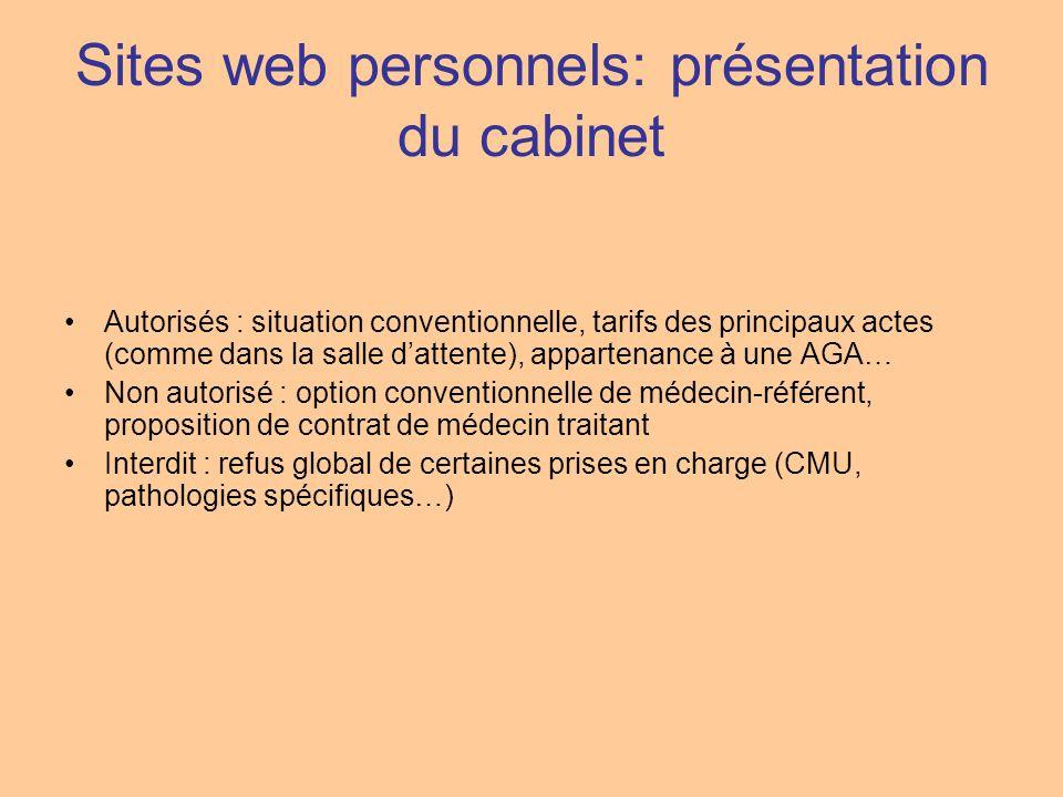 Sites web personnels: présentation du cabinet Autorisés : situation conventionnelle, tarifs des principaux actes (comme dans la salle dattente), appar