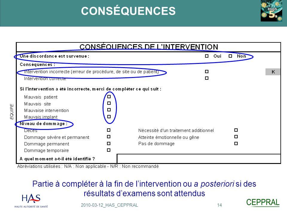 142010-03-12_HAS_CEPPRAL CONSÉQUENCES Partie à compléter à la fin de lintervention ou a posteriori si des résultats dexamens sont attendus