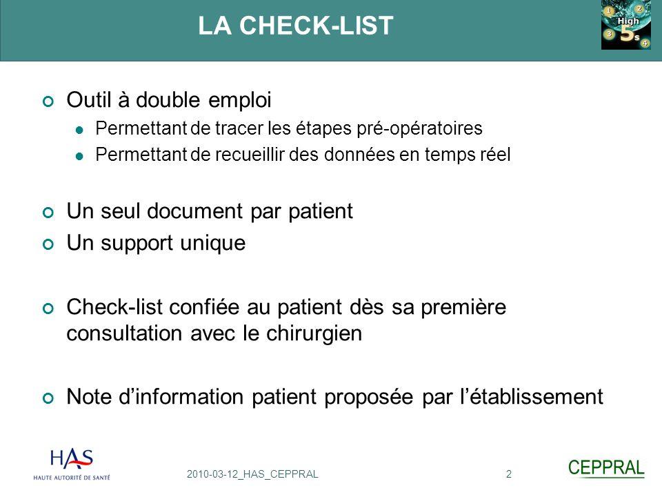 22010-03-12_HAS_CEPPRAL LA CHECK-LIST Outil à double emploi Permettant de tracer les étapes pré-opératoires Permettant de recueillir des données en te