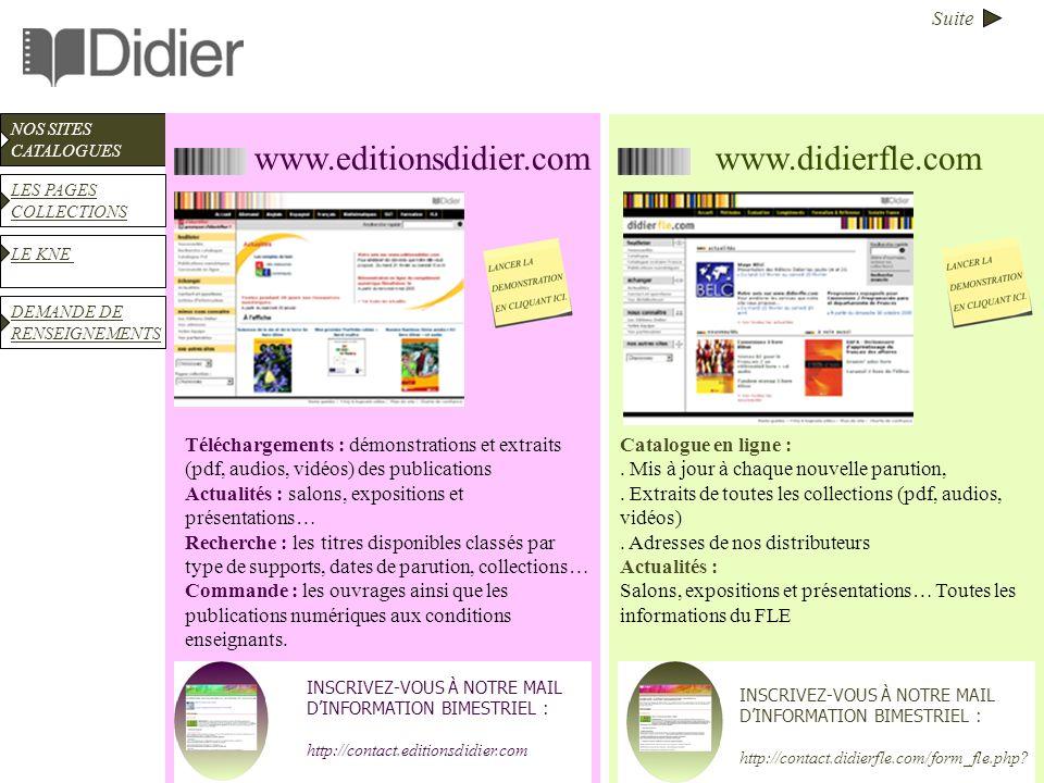 Suite NOS SITES CATALOGUES www.editionsdidier.comwww.didierfle.com Téléchargements : démonstrations et extraits (pdf, audios, vidéos) des publications