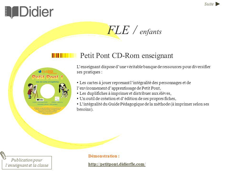 Suite FLE / enfants Petit Pont CD-Rom enseignant Lenseignant dispose dune véritable banque de ressources pour diversifier ses pratiques : Les cartes à
