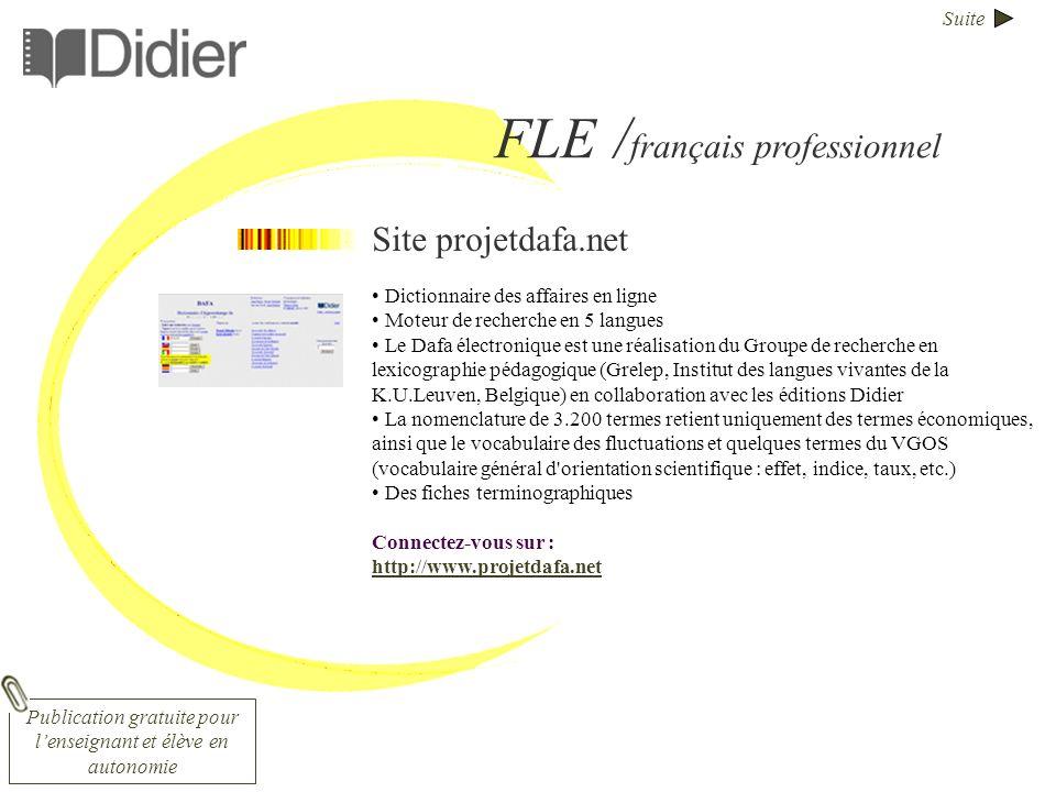 Suite FLE / français professionnel Site projetdafa.net Dictionnaire des affaires en ligne Moteur de recherche en 5 langues Le Dafa électronique est un