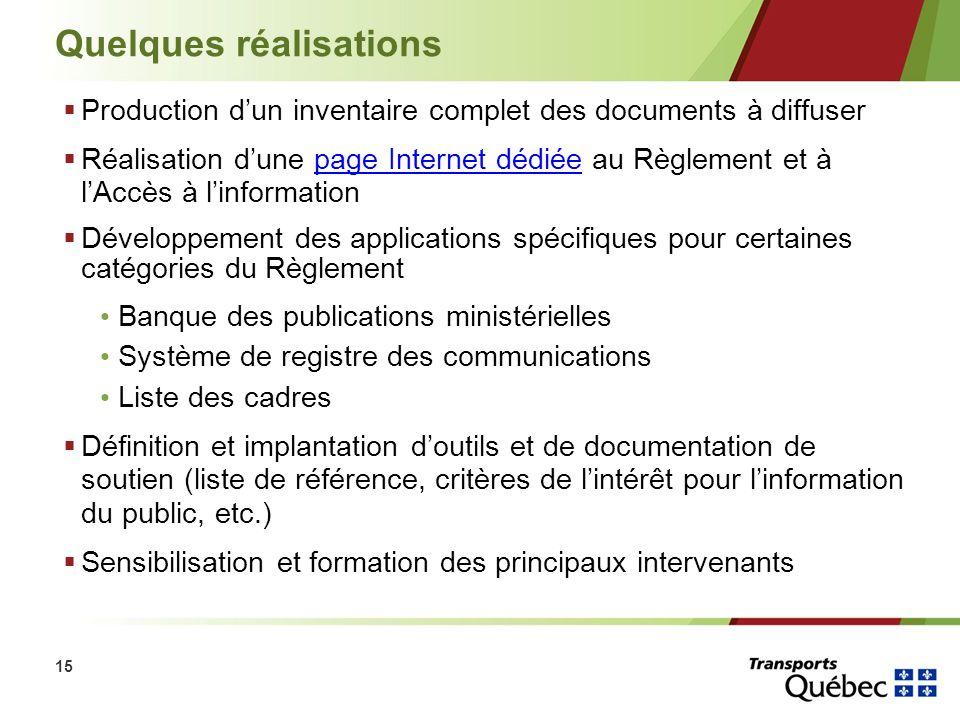 15 Quelques réalisations Production dun inventaire complet des documents à diffuser Réalisation dune page Internet dédiée au Règlement et à lAccès à l