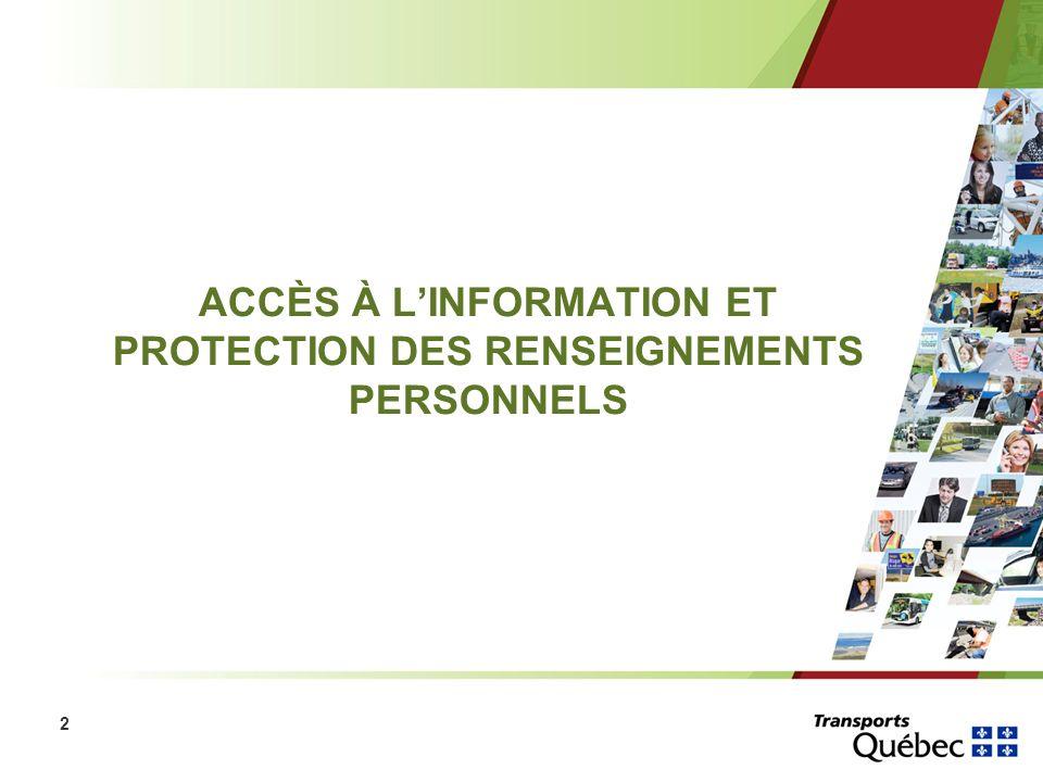 3 Cadre législatif La Loi sur l accès aux documents des organismes publics et sur la protection des renseignements personnels (la Loi sur laccès) Le Règlement sur la diffusion de linformation et sur la protection des renseignements personnels (Le Règlement sur la diffusion) La Loi sur les archives