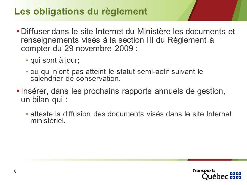 6 Les obligations du règlement Diffuser dans le site Internet du Ministère les documents et renseignements visés à la section III du Règlement à compt