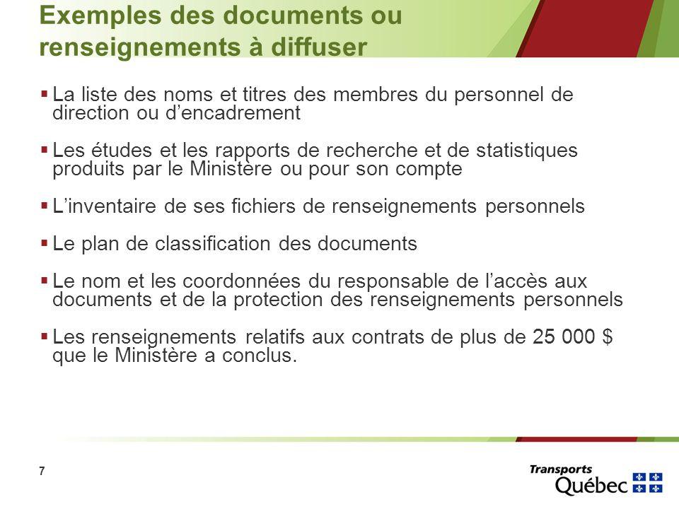 7 Exemples des documents ou renseignements à diffuser La liste des noms et titres des membres du personnel de direction ou dencadrement Les études et