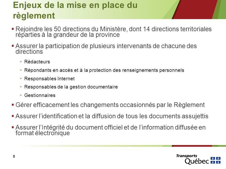 8 Enjeux de la mise en place du règlement Rejoindre les 50 directions du Ministère, dont 14 directions territoriales réparties à la grandeur de la pro
