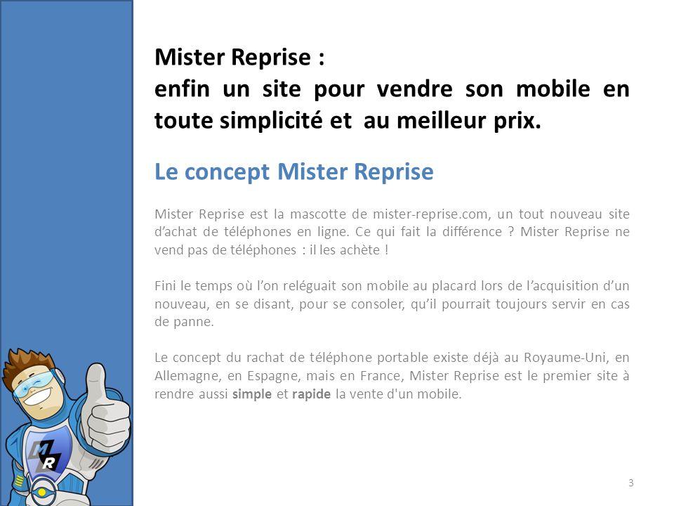Mister Reprise : enfin un site pour vendre son mobile en toute simplicité et au meilleur prix.