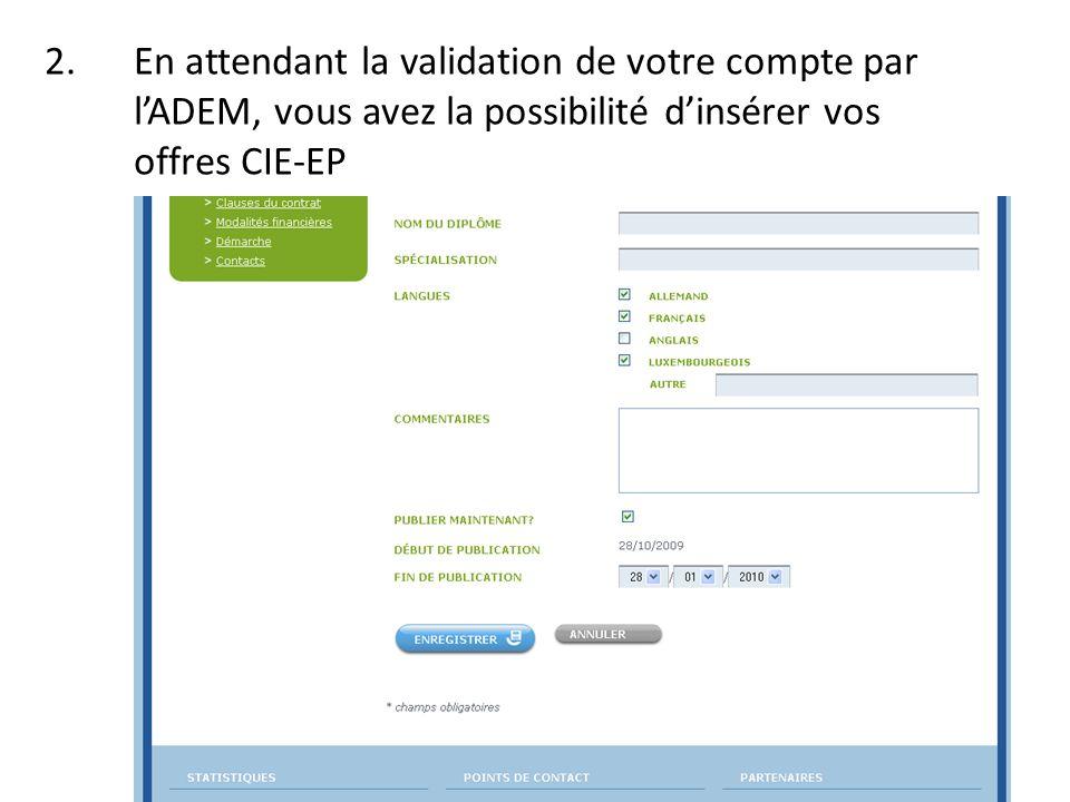 3.LADEM a validé votre compte -> vous êtes informés par e-mail de la validation de votre compte