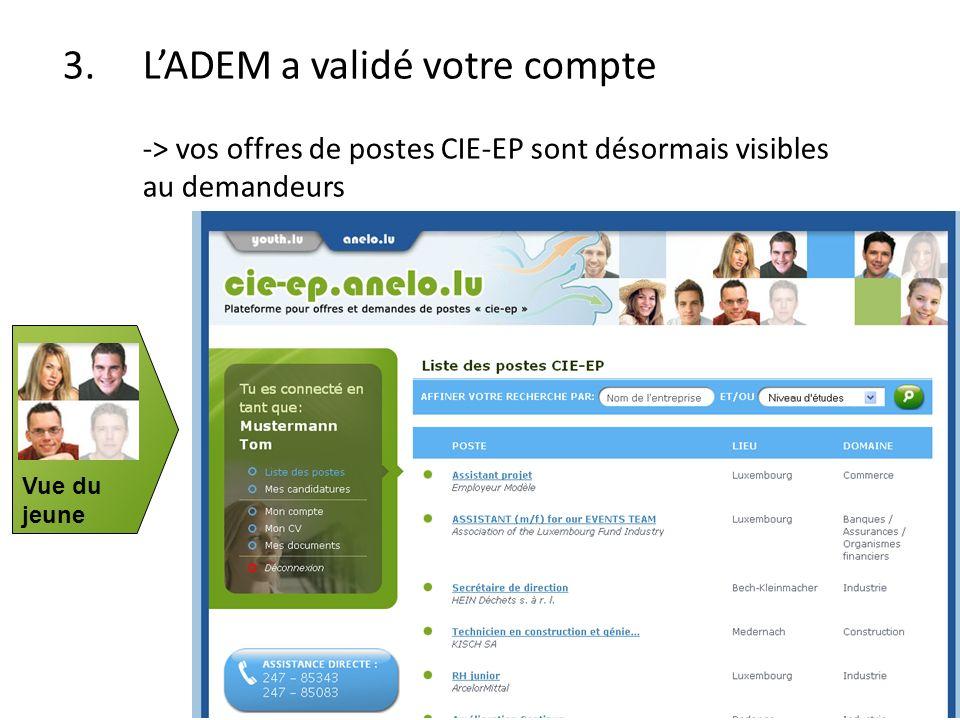 3.LADEM a validé votre compte -> vos offres de postes CIE-EP sont désormais visibles au demandeurs Vue du jeune