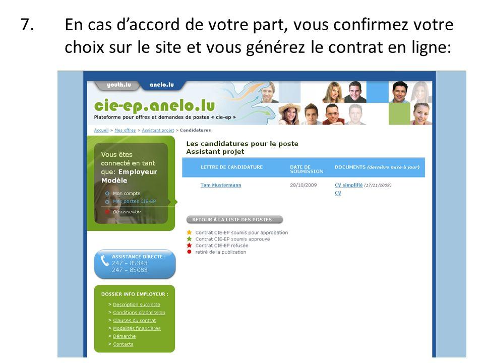 7.En cas daccord de votre part, vous confirmez votre choix sur le site et vous générez le contrat en ligne: